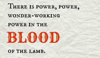Second Sunday Song: Power in the Blood
